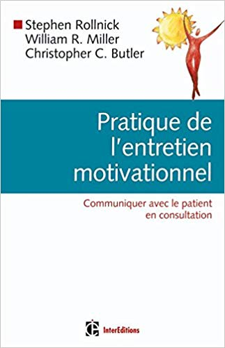 Pratique de l'entretien motivationnel – Communiquer avec le patient en consultation