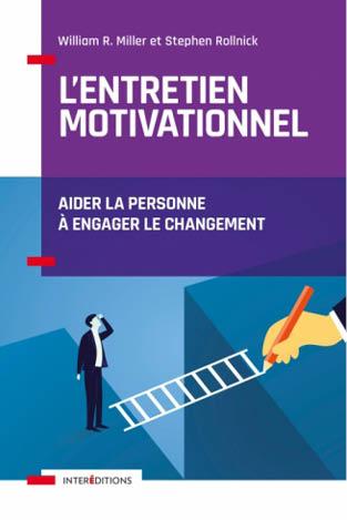 L'entretien motivationnel – Aider la personne à engager le changement